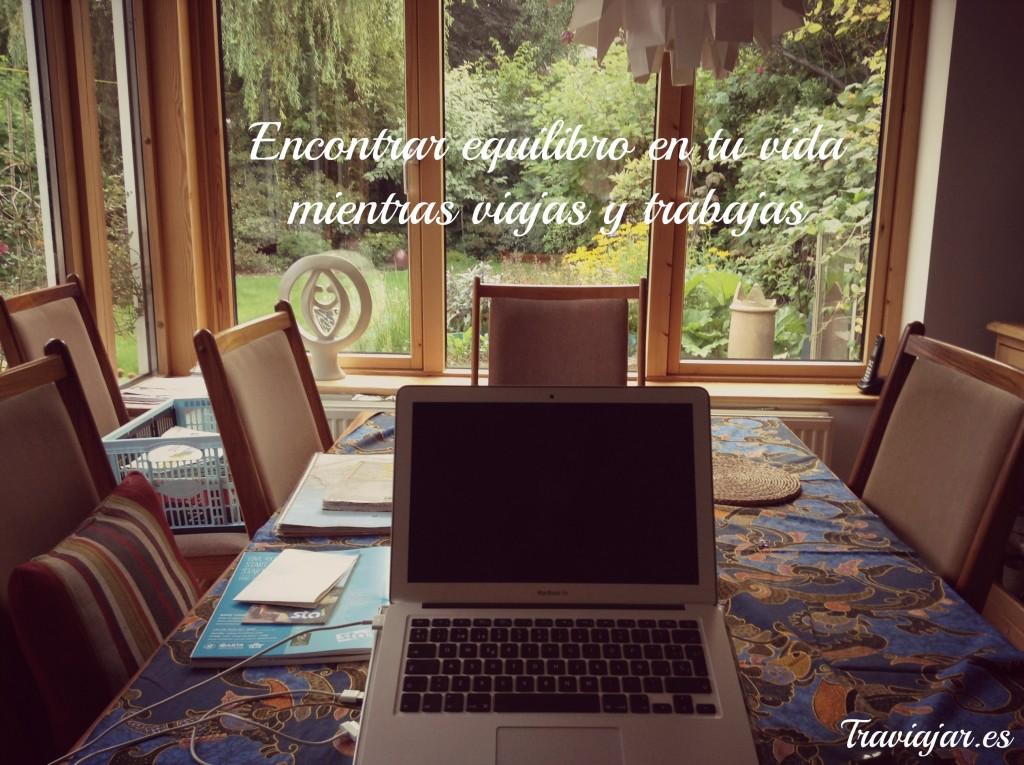 Encontrar equilibro en tu vida mientras viajas y trabajas
