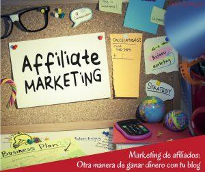 Marketing de afiliados: otra manera de ganar dinero con tu blog