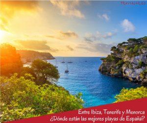 Entre Ibiza, Tenerife y Menorca ¿Dónde están las mejores playas de España?