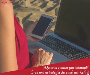 ¿Quieres vender por Internet? Crea una estrategia de email marketing