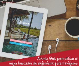 Airbnb: Guía para utilizar el mejor buscador de alojamiento para traviajeros