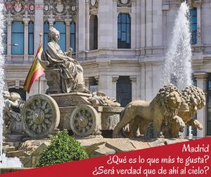 Madrid ¿Qué es lo que más te gusta? ¿Será verdad que de ahí al cielo?