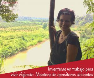Inventarse un trabajo para vivir viajando: Mentora de opositores docentes