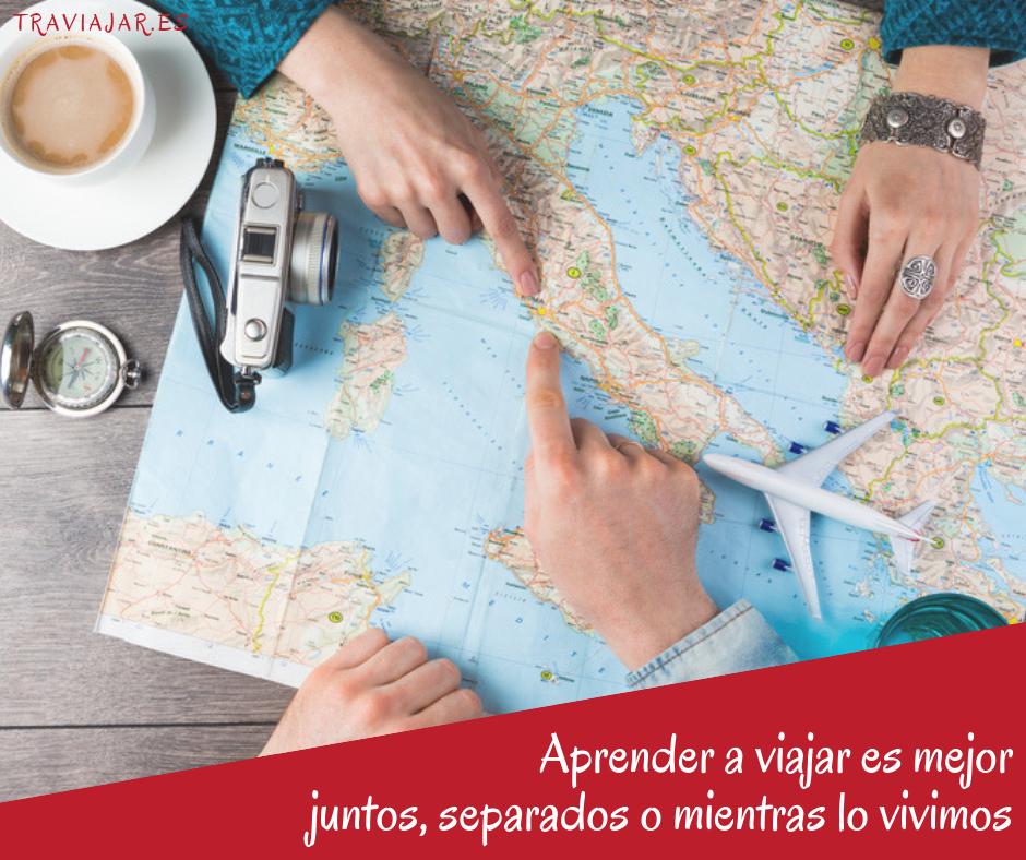 Aprender a viajar es mejor juntos