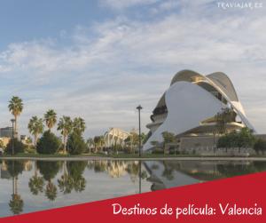 Destinos de película Valencia
